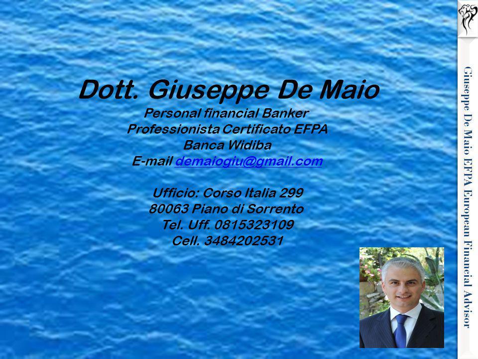 Giuseppe De Maio EFPA European Financial Advisor Dott. Giuseppe De Maio Personal financial Banker Professionista Certificato EFPA Banca Widiba E-mail