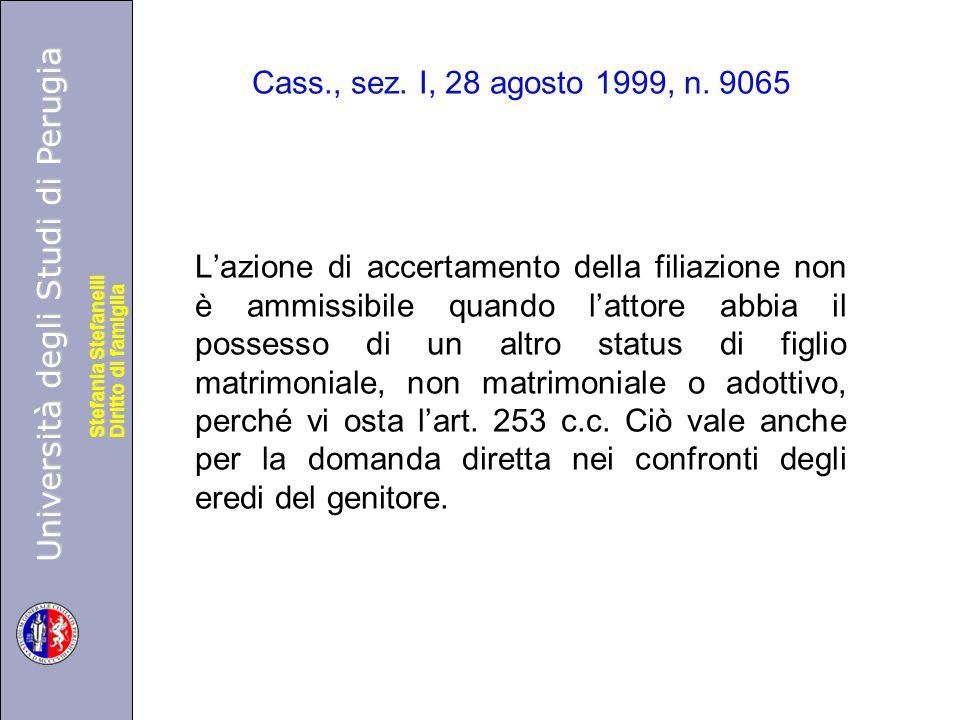 Università degli Studi di Perugia Diritto di famiglia Stefania Stefanelli Università degli Studi di Perugia Diritto di famiglia Stefania Stefanelli Cass., sez.