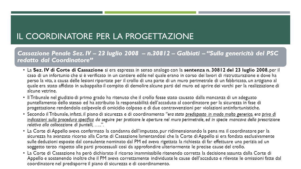 """IL COORDINATORE PER LA PROGETTAZIONE Cassazione Penale Sez. IV – 23 luglio 2008 – n.30812 – Galbiati – """"Sulla genericità del PSC redatto dal Coordinat"""