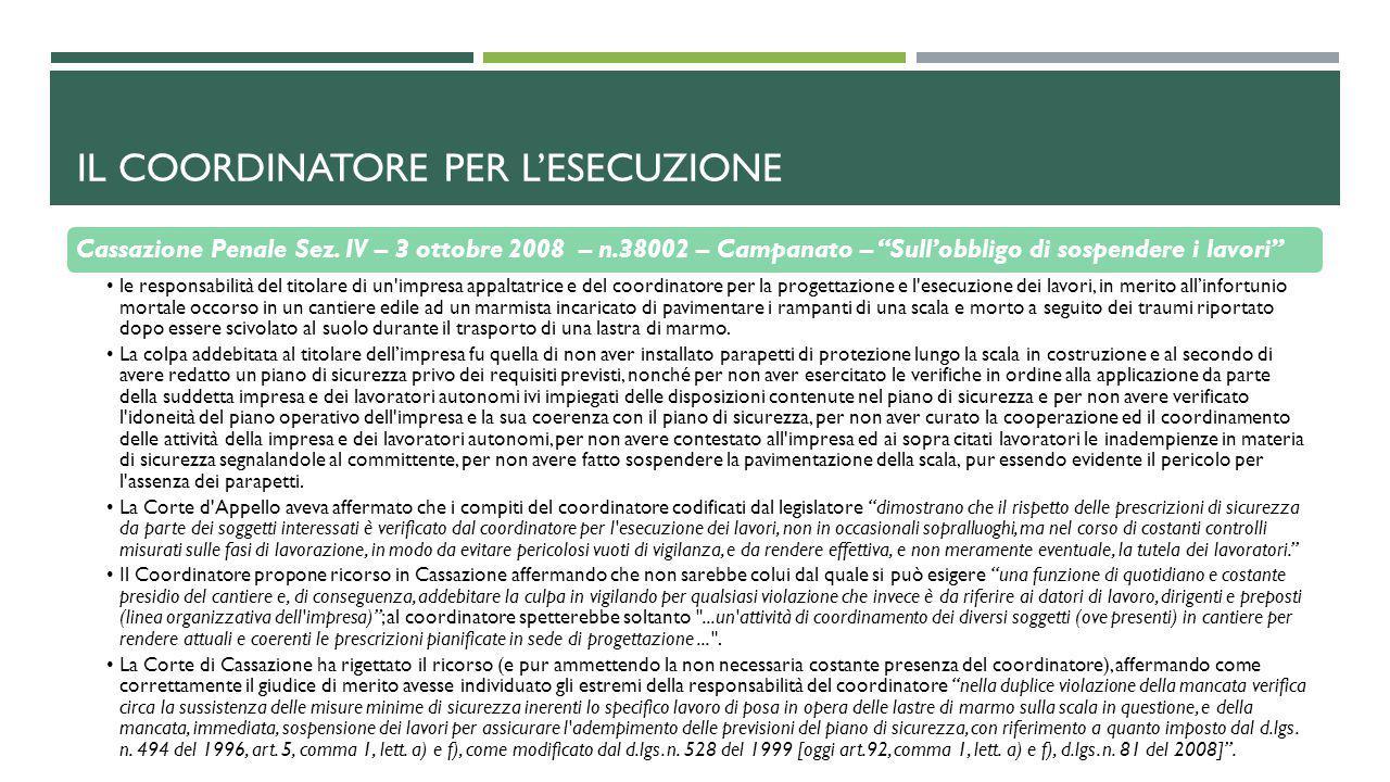 """IL COORDINATORE PER L'ESECUZIONE Cassazione Penale Sez. IV – 3 ottobre 2008 – n.38002 – Campanato – """"Sull'obbligo di sospendere i lavori"""" le responsab"""