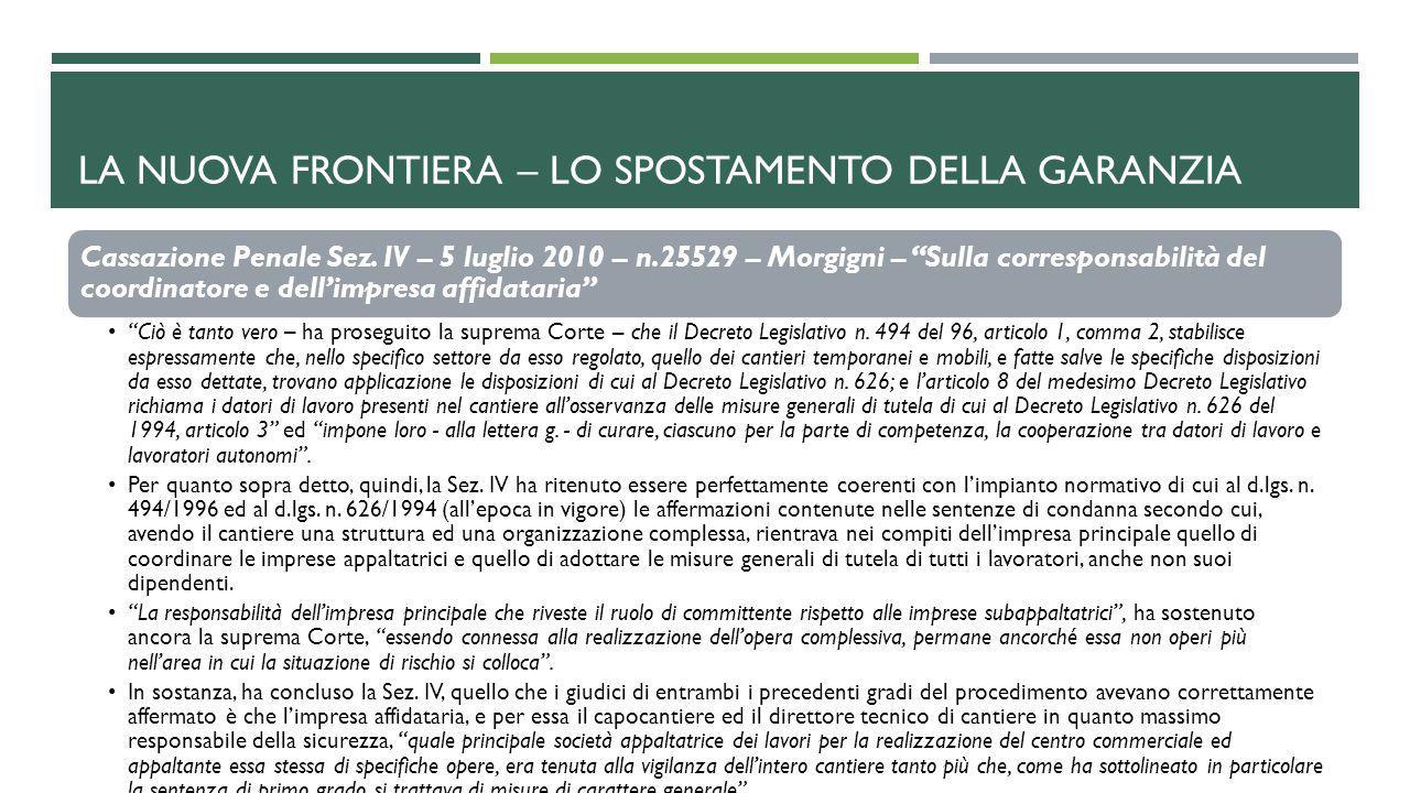 """LA NUOVA FRONTIERA – LO SPOSTAMENTO DELLA GARANZIA Cassazione Penale Sez. IV – 5 luglio 2010 – n.25529 – Morgigni – """"Sulla corresponsabilità del coord"""
