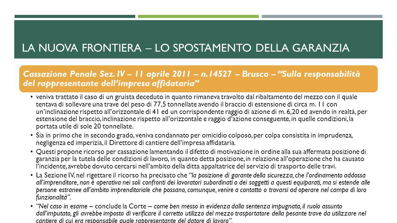 """LA NUOVA FRONTIERA – LO SPOSTAMENTO DELLA GARANZIA Cassazione Penale Sez. IV – 11 aprile 2011 – n.14527 – Brusco – """"Sulla responsabilità del rappresen"""