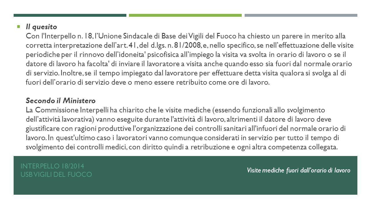 INTERPELLO 18/2014 USB VIGILI DEL FUOCO  Il quesito Con l'Interpello n. 18, l'Unione Sindacale di Base dei Vigili del Fuoco ha chiesto un parere in m