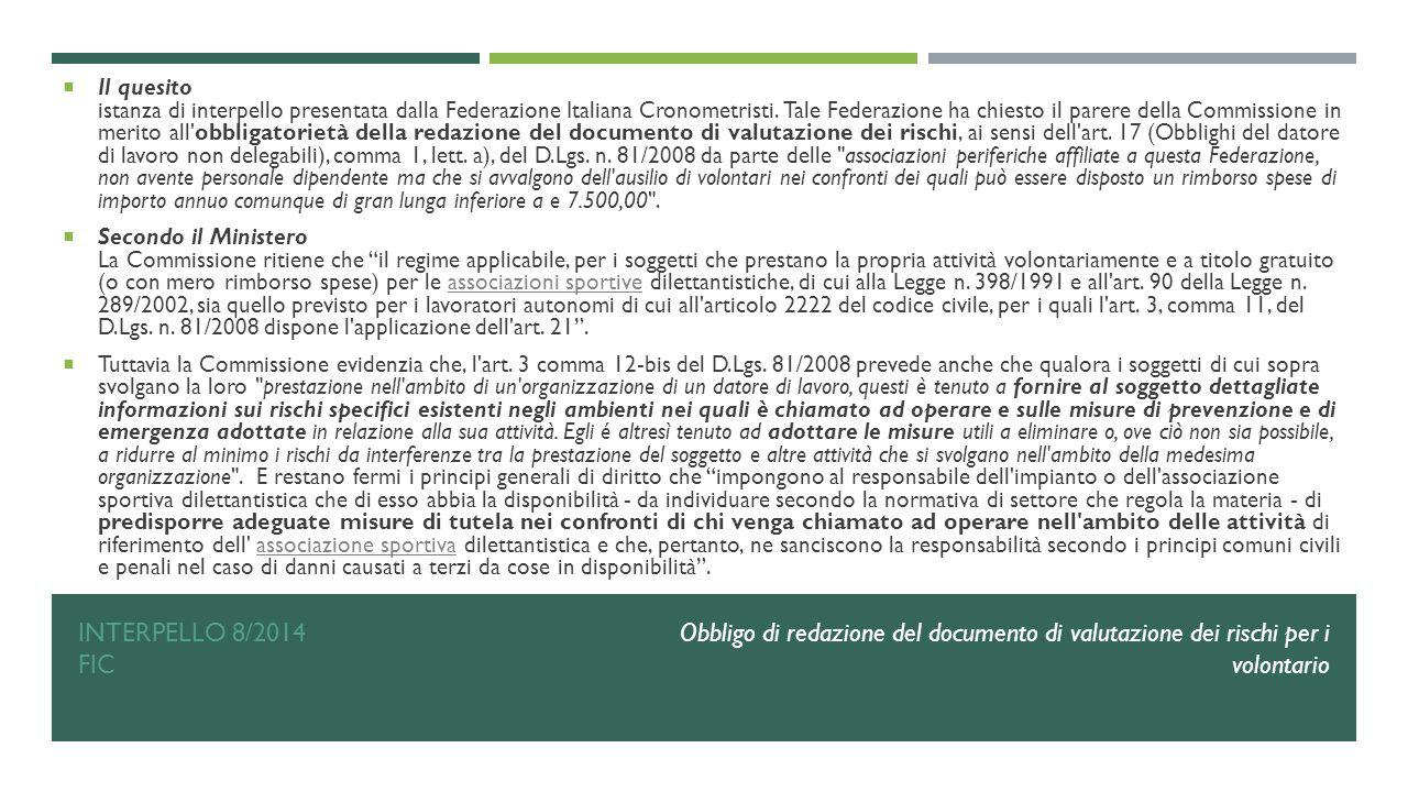 INTERPELLO 8/2014 FIC  Il quesito istanza di interpello presentata dalla Federazione Italiana Cronometristi. Tale Federazione ha chiesto il parere de