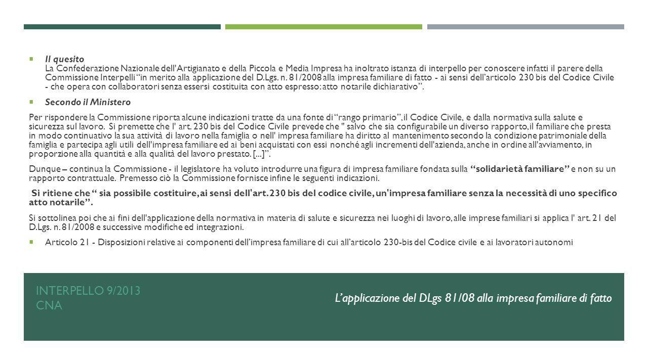 INTERPELLO 9/2013 CNA  Il quesito La Confederazione Nazionale dell'Artigianato e della Piccola e Media Impresa ha inoltrato istanza di interpello per