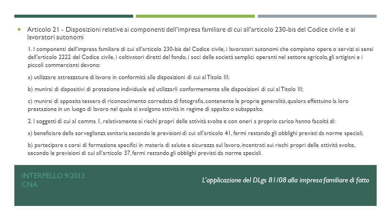 INTERPELLO 9/2013 CNA  Articolo 21 - Disposizioni relative ai componenti dell'impresa familiare di cui all'articolo 230-bis del Codice civile e ai la