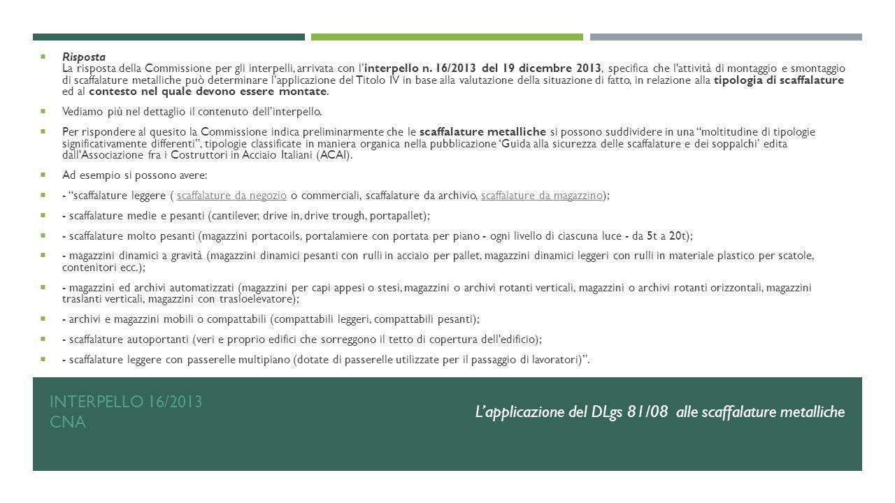 INTERPELLO 16/2013 CNA  Risposta La risposta della Commissione per gli interpelli, arrivata con l'interpello n. 16/2013 del 19 dicembre 2013, specifi