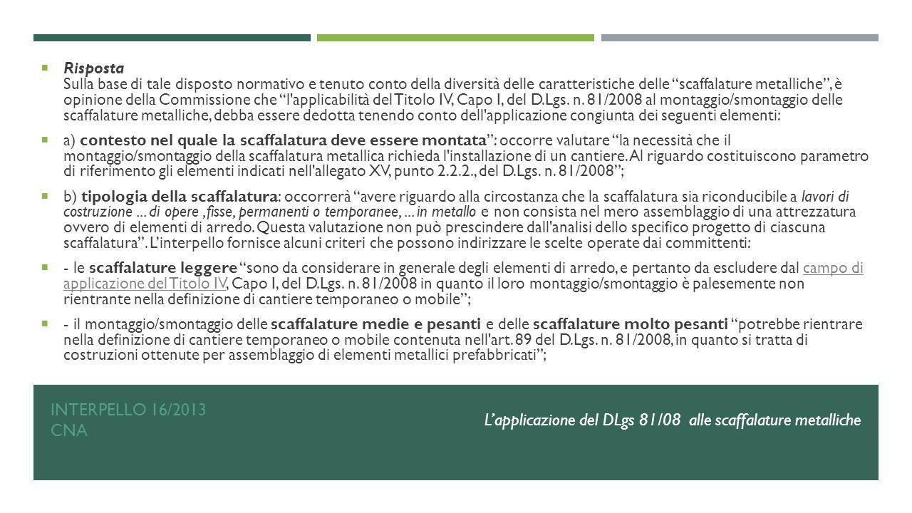 """INTERPELLO 16/2013 CNA  Risposta Sulla base di tale disposto normativo e tenuto conto della diversità delle caratteristiche delle """"scaffalature metal"""