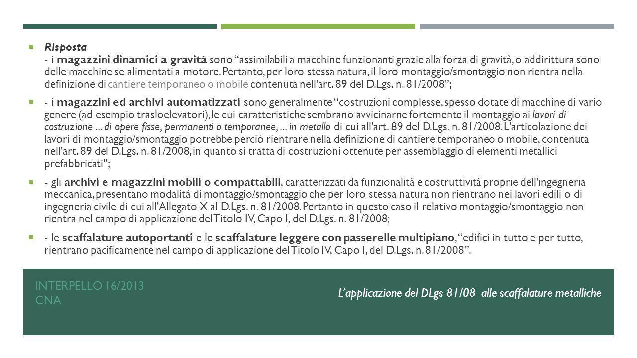 """INTERPELLO 16/2013 CNA  Risposta - i magazzini dinamici a gravità sono """"assimilabili a macchine funzionanti grazie alla forza di gravità, o addirittu"""