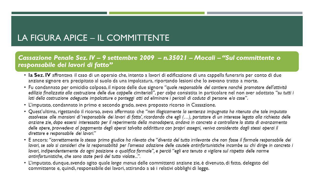 """LA FIGURA APICE – IL COMMITTENTE Cassazione Penale Sez. IV – 9 settembre 2009 – n.35021 – Mocali – """"Sul committente o responsabile dei lavori di fatto"""