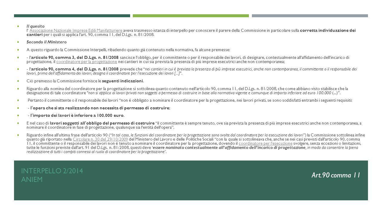 INTERPELLO 2/2014 ANIEM  Il quesito l' Associazione Nazionale Imprese Edili Manifatturiere aveva trasmesso istanza di interpello per conoscere il par