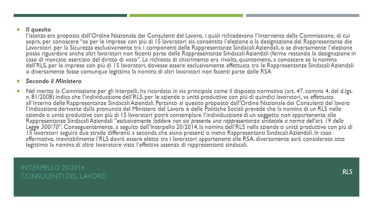 INTERPELLO 20/2014 CONSULENTI DEL LAVORO  Il quesito l'istanza era proposta dall'Ordine Nazionale dei Consulenti del Lavoro, i quali richiedevano l'i