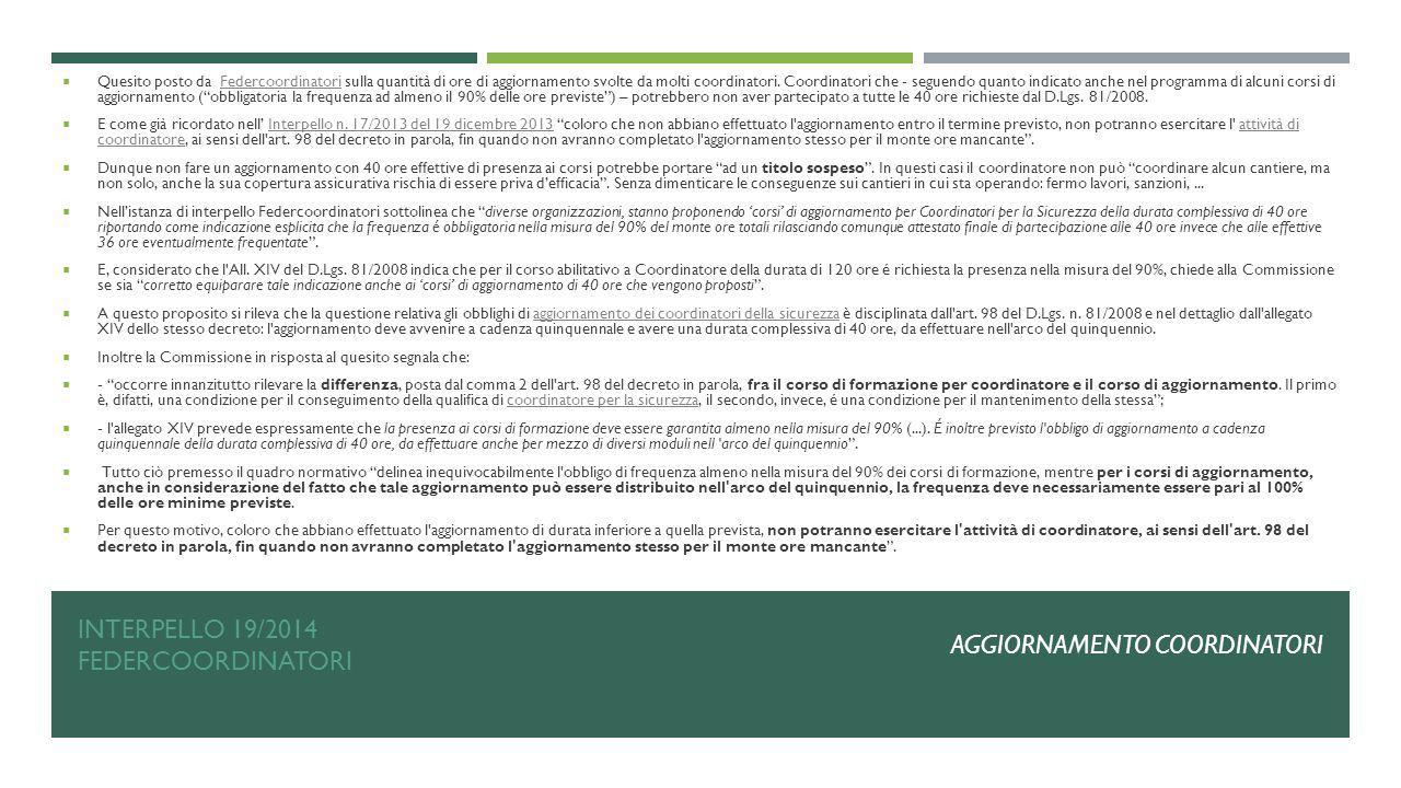 INTERPELLO 19/2014 FEDERCOORDINATORI  Quesito posto da Federcoordinatori sulla quantità di ore di aggiornamento svolte da molti coordinatori. Coordin