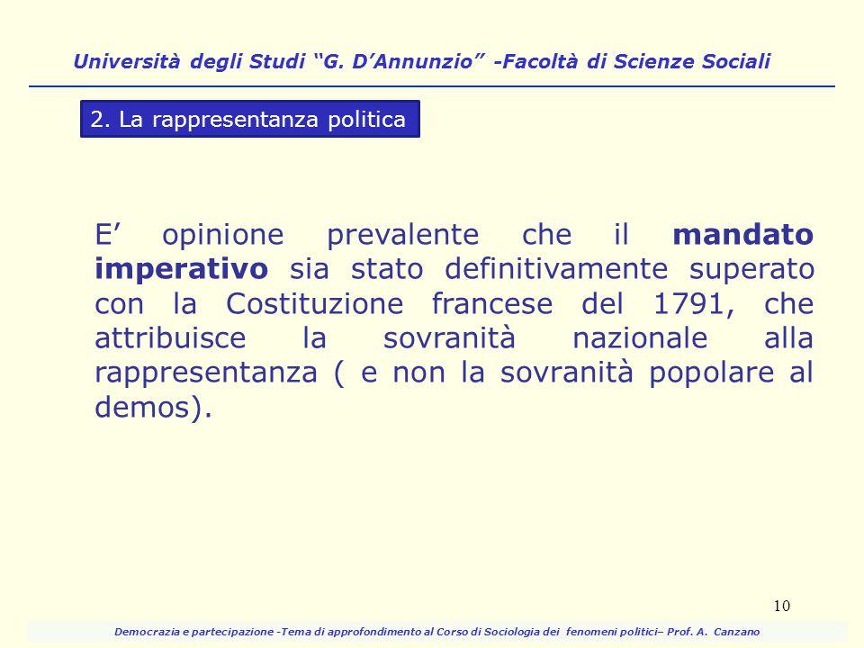 E' opinione prevalente che il mandato imperativo sia stato definitivamente superato con la Costituzione francese del 1791, che attribuisce la sovranit