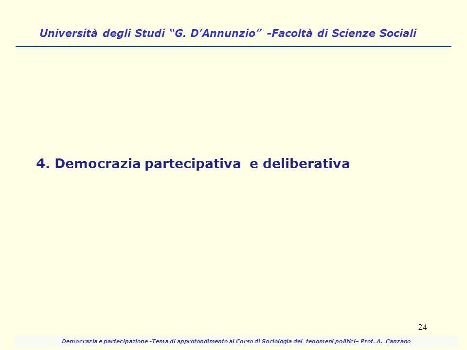"""Università degli Studi """"G. D'Annunzio"""" -Facoltà di Scienze Sociali 4. Democrazia partecipativa e deliberativa 24 Democrazia e partecipazione -Tema di"""