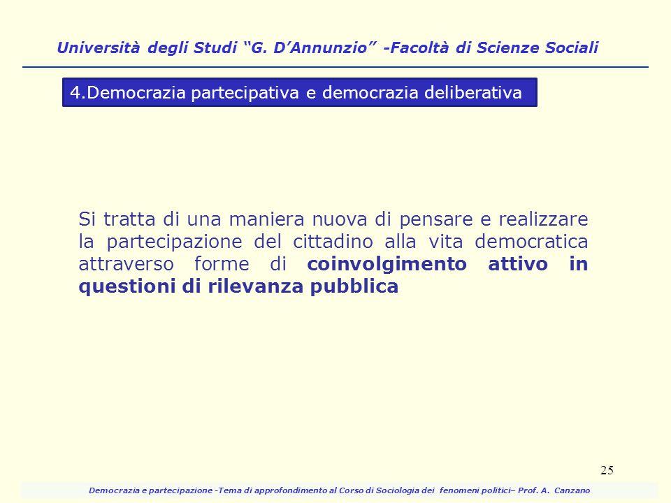 """Università degli Studi """"G. D'Annunzio"""" -Facoltà di Scienze Sociali 25 Si tratta di una maniera nuova di pensare e realizzare la partecipazione del cit"""