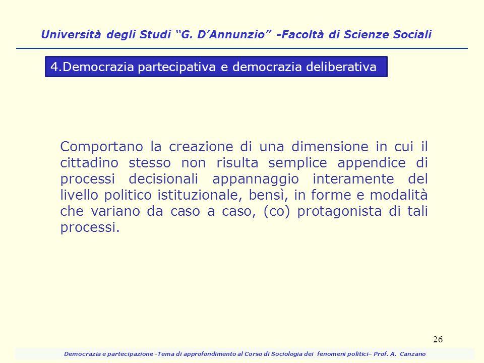 """Università degli Studi """"G. D'Annunzio"""" -Facoltà di Scienze Sociali 26 Comportano la creazione di una dimensione in cui il cittadino stesso non risulta"""