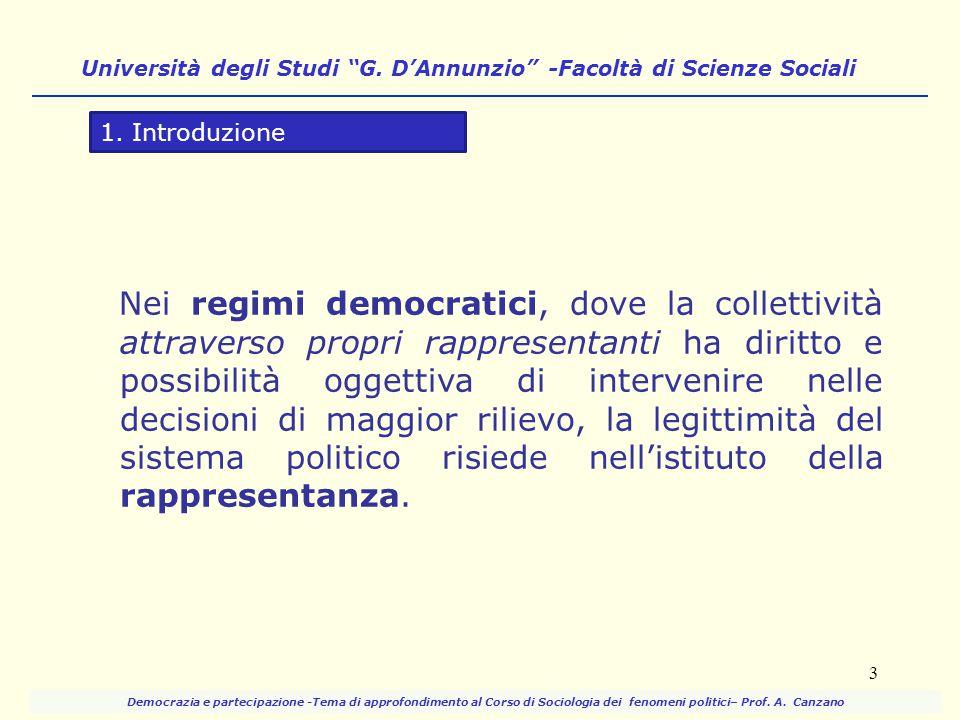 A questo ruolo cardine della rappresentanza nei moderni sistemi democratici, non corrispondono né una lettura chiara e univoca del suo significato, né un'adeguatezza della funzione rappresentativa svolta dalle istituzioni democratiche.