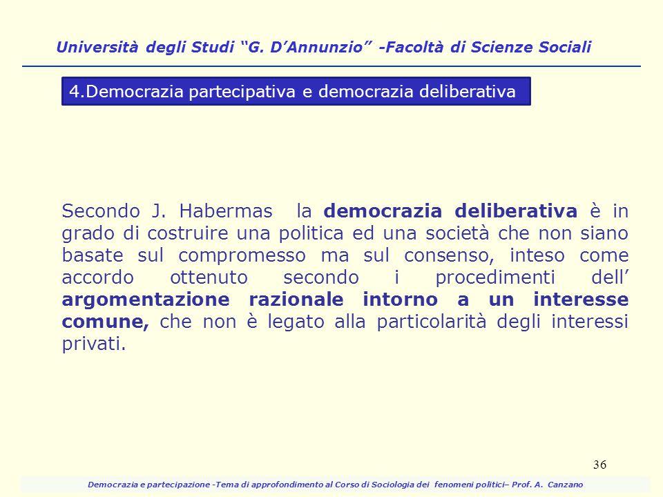 Secondo J. Habermas la democrazia deliberativa è in grado di costruire una politica ed una società che non siano basate sul compromesso ma sul consens