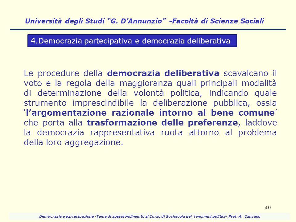 Le procedure della democrazia deliberativa scavalcano il voto e la regola della maggioranza quali principali modalità di determinazione della volontà