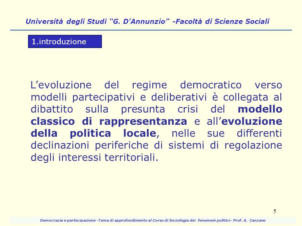 L'evoluzione del regime democratico verso modelli partecipativi e deliberativi è collegata al dibattito sulla presunta crisi del modello classico di r