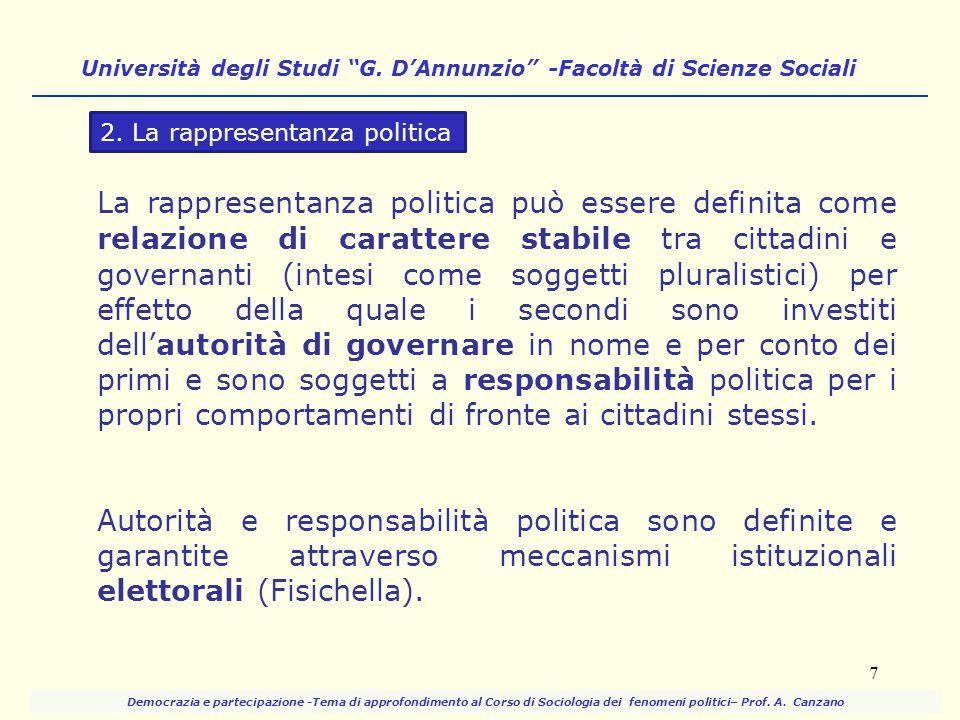 La rappresentanza politica può essere definita come relazione di carattere stabile tra cittadini e governanti (intesi come soggetti pluralistici) per