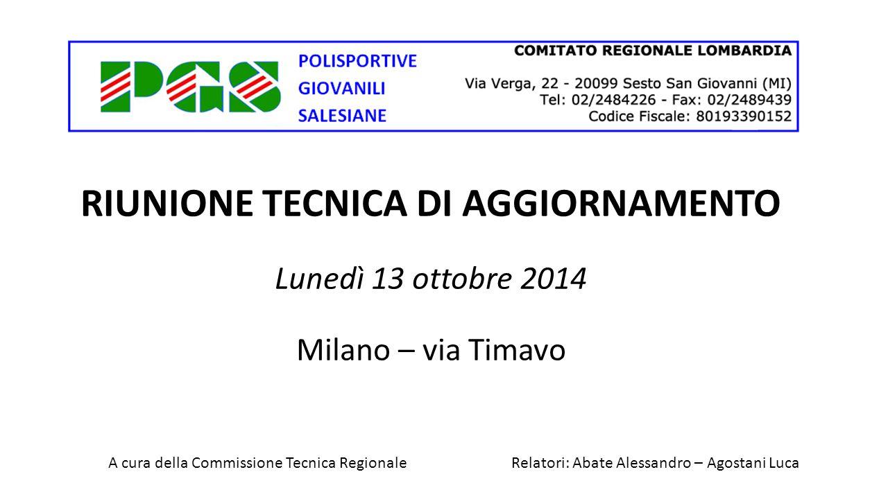 RIUNIONE TECNICA DI AGGIORNAMENTO Lunedì 13 ottobre 2014 Milano – via Timavo A cura della Commissione Tecnica Regionale Relatori: Abate Alessandro – A