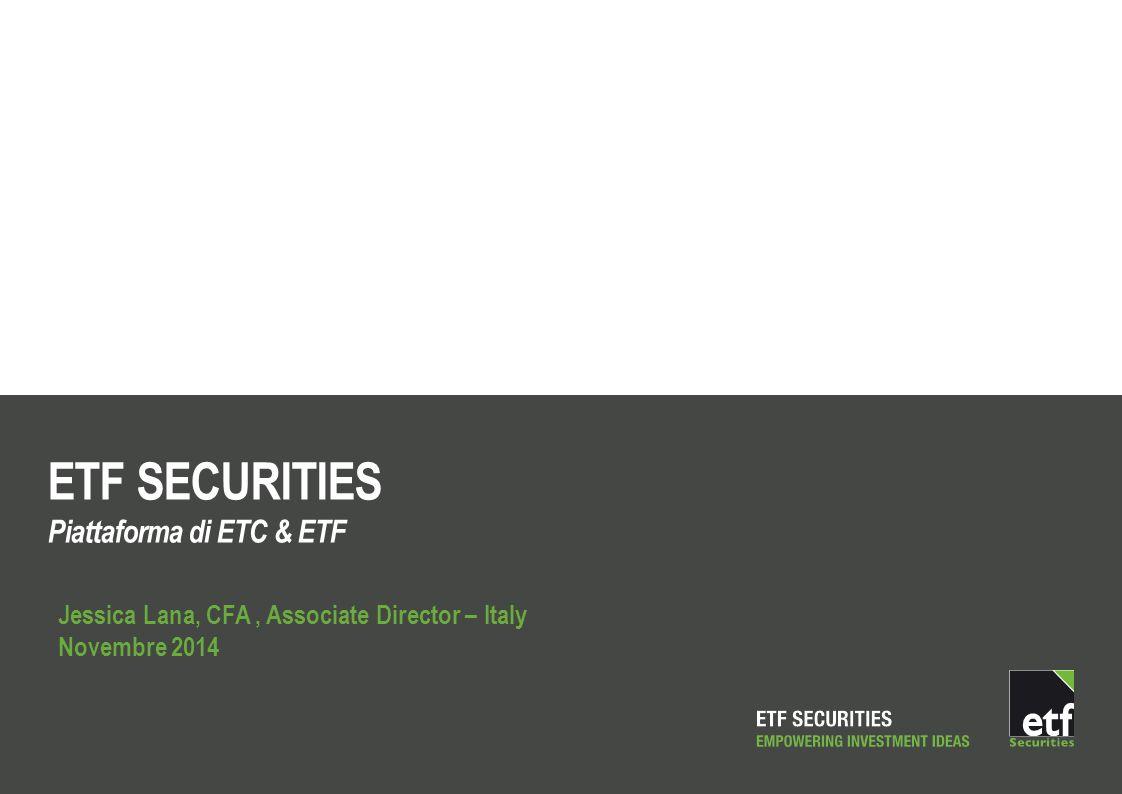 Informazioni importanti Generale La presente comunicazione è stata diffusa da ETF Securities (UK) Limited ( EFTS UK ), la quale è autorizzata e disciplinata dalla Financial Conduct Authority ( FCA ) (Autorità per i servizi finanziari) del Regno Unito.