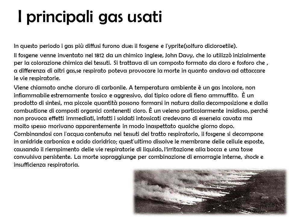 I principali gas usati In questo periodo i gas più diffusi furono due: il fosgene e l'yprite(solfuro dicloroetile). Il fosgene venne inventato nel 181
