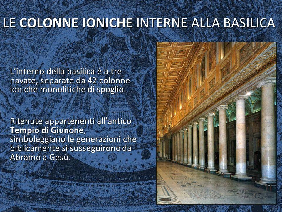 LE COLONNE IONICHE INTERNE ALLA BASILICA L'interno della basilica è a tre navate, separate da 42 colonne ioniche monolitiche di spoglio. Ritenute appa