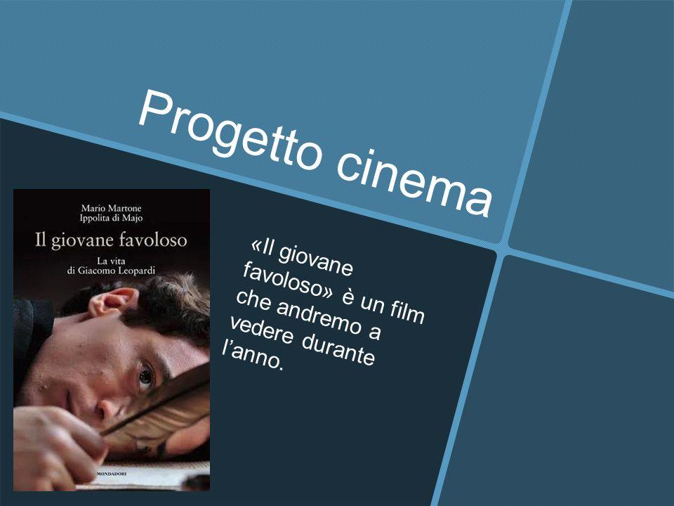 Progetto cinema «Il giovane favoloso» è un film che andremo a vedere durante l'anno.
