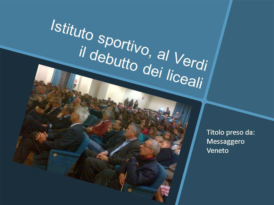 Istituto sportivo, al Verdi il debutto dei liceali Titolo preso da: Messaggero Veneto