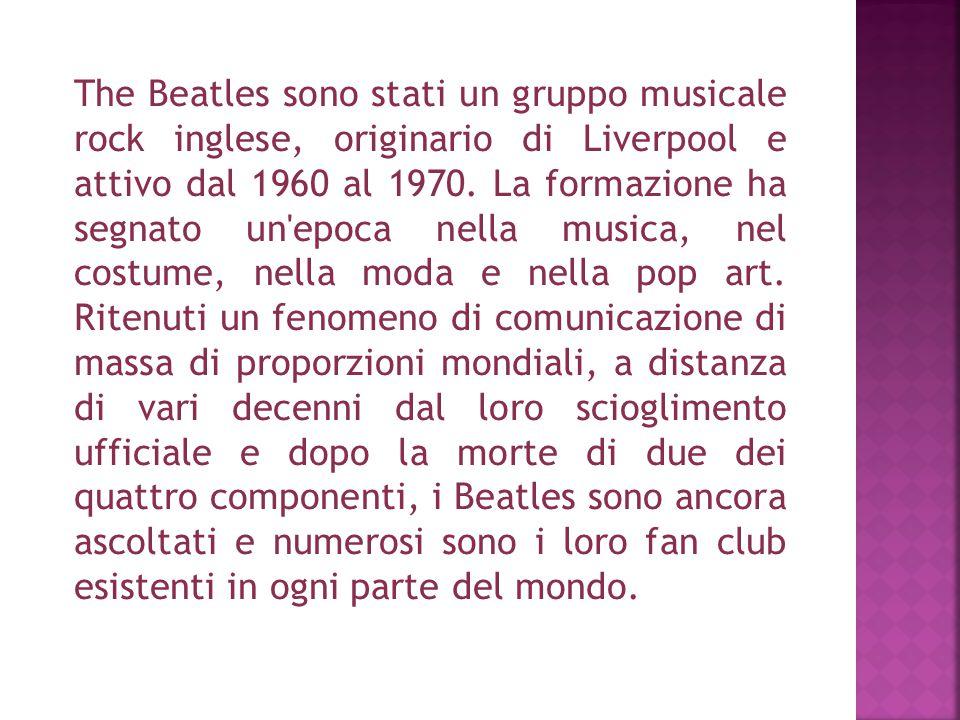The Beatles sono stati un gruppo musicale rock inglese, originario di Liverpool e attivo dal 1960 al 1970. La formazione ha segnato un'epoca nella mus