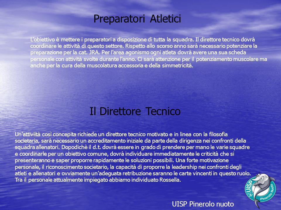 UISP Pinerolo nuoto Un'attiviità così concepita richiede un direttore tecnico motivato e in linea con la filosofia societaria, sarà necessario un accreditamento iniziale da parte della dirigenza nei confronti della squadra allenatori.