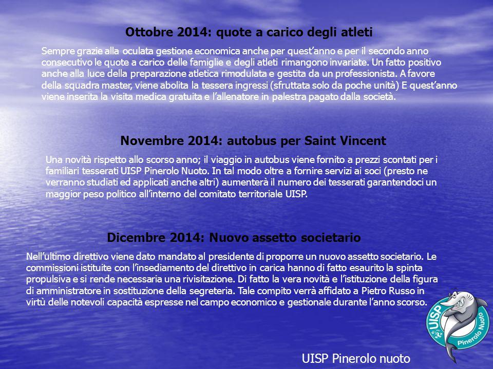 UISP Pinerolo nuoto Ottobre 2014: quote a carico degli atleti Sempre grazie alla oculata gestione economica anche per quest'anno e per il secondo anno