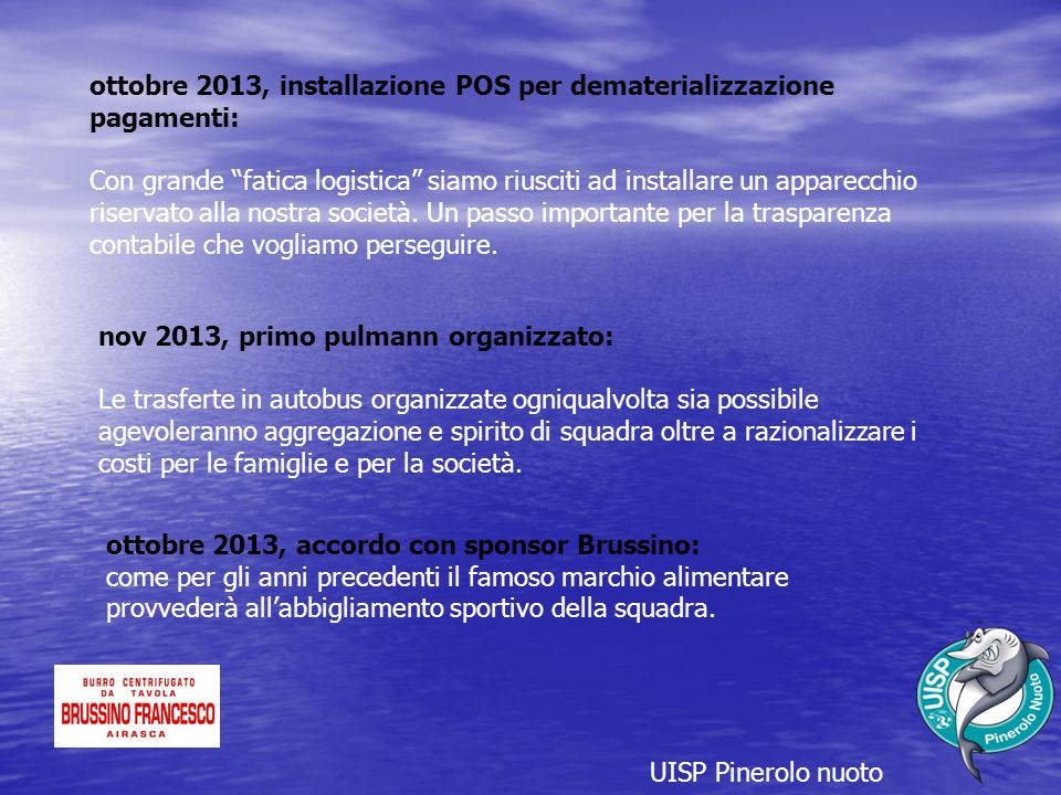 """ottobre 2013, installazione POS per dematerializzazione pagamenti: Con grande """"fatica logistica"""" siamo riusciti ad installare un apparecchio riservato"""