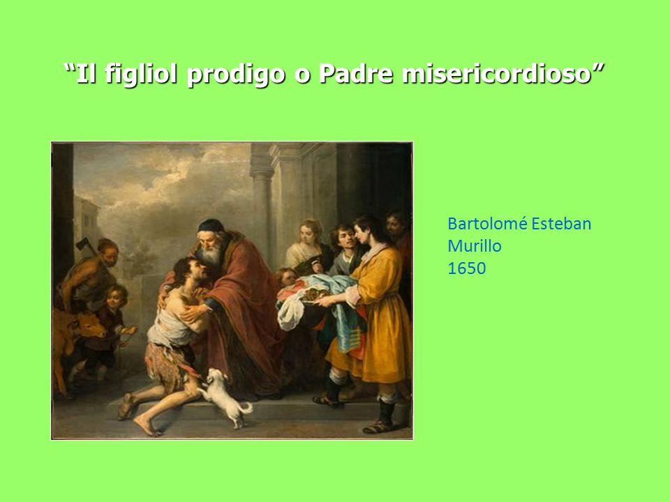 """""""Il figliol prodigo o Padre misericordioso"""" """"Il figliol prodigo o Padre misericordioso"""" Bartolomé Esteban Murillo 1650"""