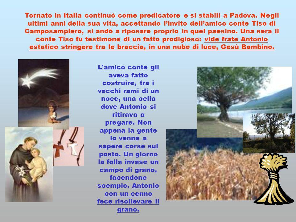 Tornato in Italia continuò come predicatore e si stabilì a Padova. Negli ultimi anni della sua vita, accettando l'invito dell'amico conte Tiso di Camp