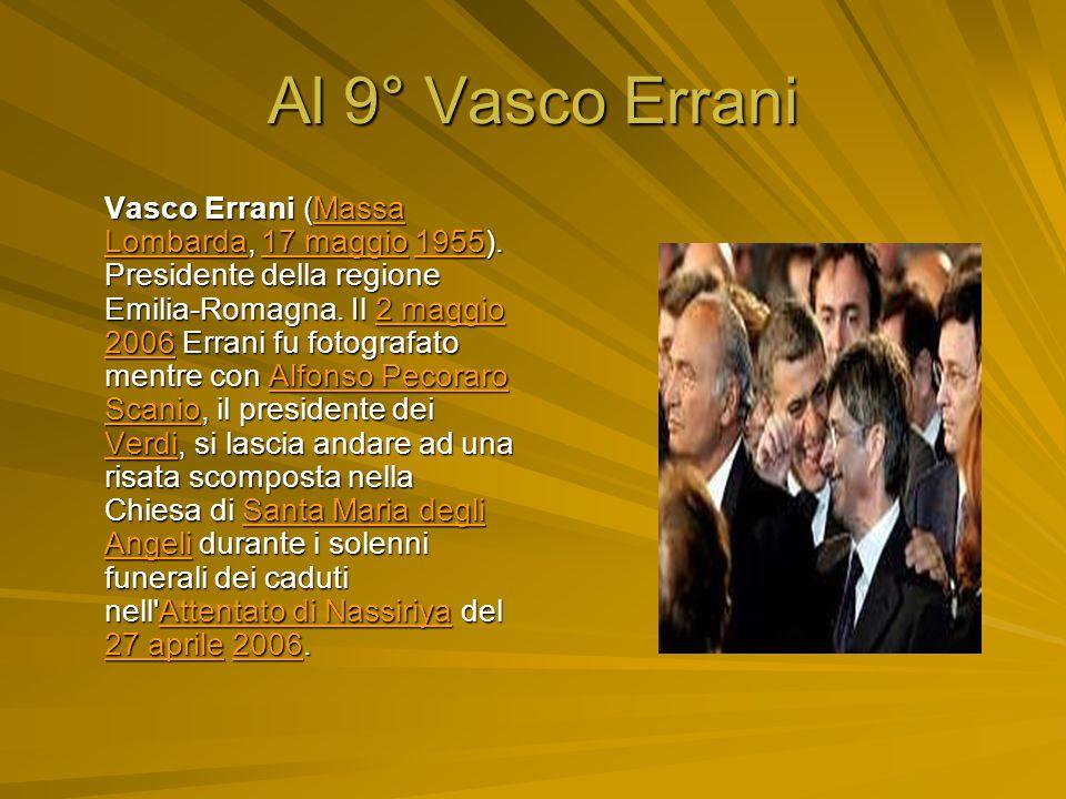 Al 9° Vasco Errani Vasco Errani (Massa Lombarda, 17 maggio 1955).