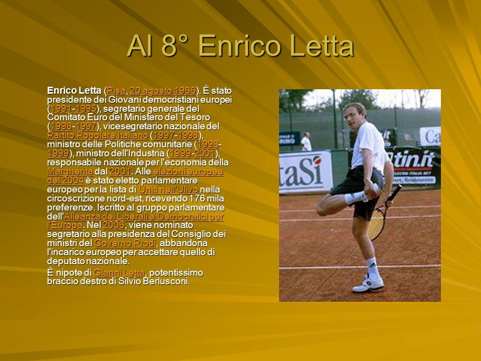 Al 8° Enrico Letta Enrico Letta (Pisa, 20 agosto 1966).