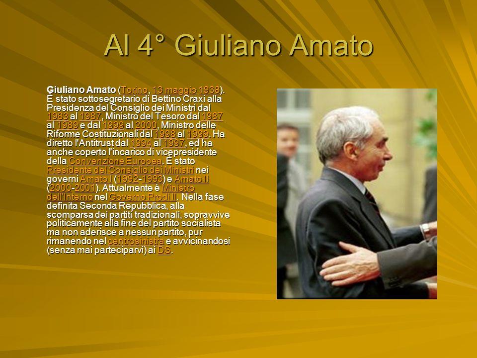 Al 4° Giuliano Amato Giuliano Amato (Torino, 13 maggio 1938).