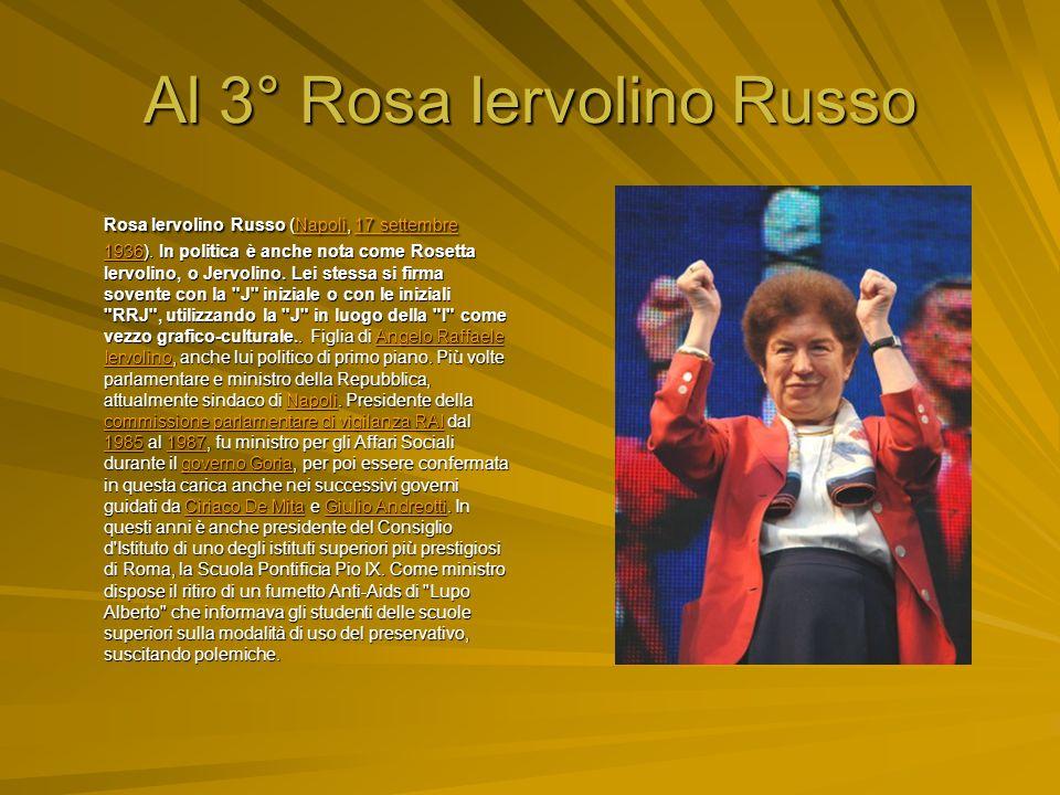 Al 3° Rosa Iervolino Russo Rosa Iervolino Russo (Napoli, 17 settembre 1936).