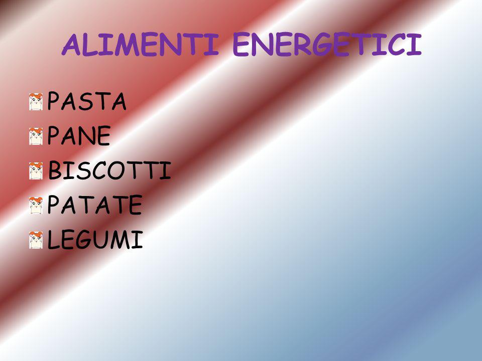 ALIMENTI ENERGETICI PASTA PANE BISCOTTI PATATE LEGUMI