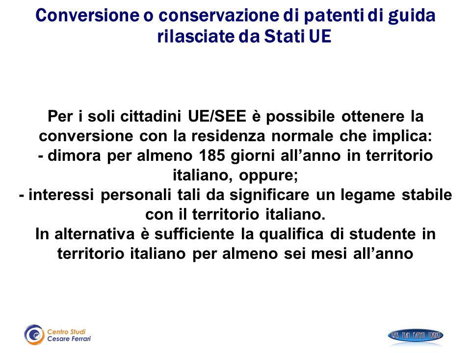 Per i soli cittadini UE/SEE è possibile ottenere la conversione con la residenza normale che implica: - dimora per almeno 185 giorni all'anno in terri
