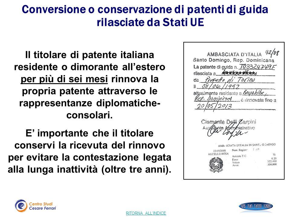 RITORNA ALL'INDICE Il titolare di patente italiana residente o dimorante all'estero per più di sei mesi rinnova la propria patente attraverso le rappr