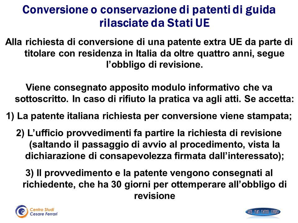 Alla richiesta di conversione di una patente extra UE da parte di titolare con residenza in Italia da oltre quattro anni, segue l'obbligo di revisione