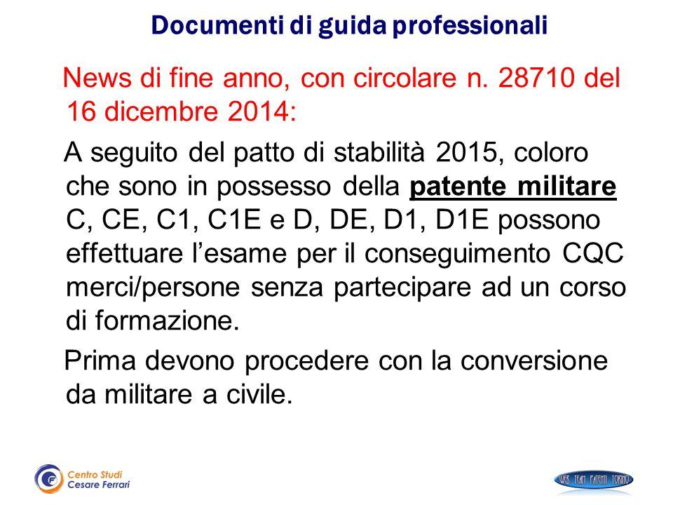 News di fine anno, con circolare n. 28710 del 16 dicembre 2014: A seguito del patto di stabilità 2015, coloro che sono in possesso della patente milit
