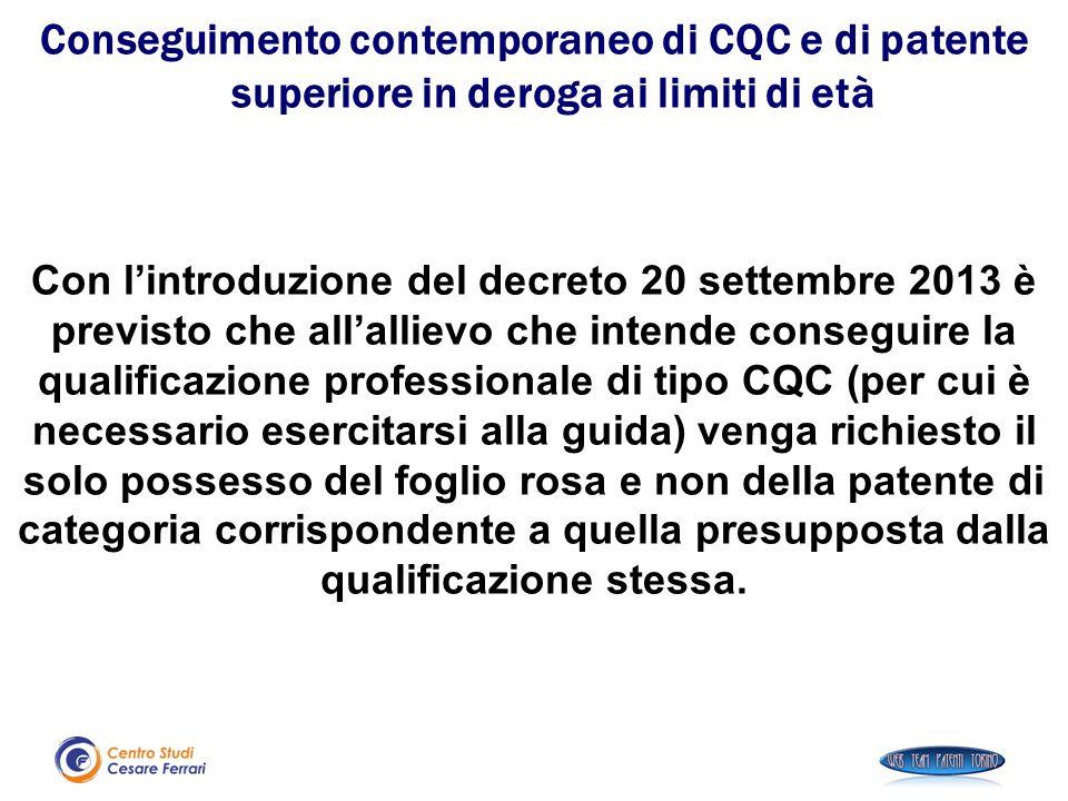 Con l'introduzione del decreto 20 settembre 2013 è previsto che all'allievo che intende conseguire la qualificazione professionale di tipo CQC (per cu