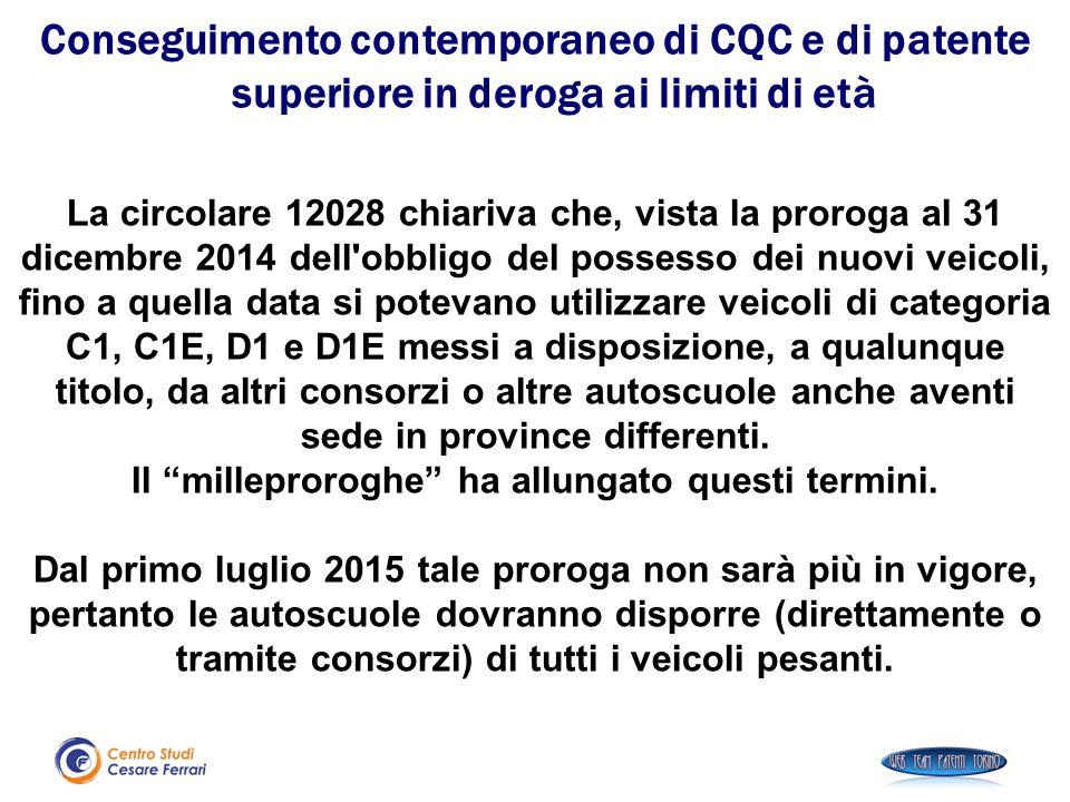 La circolare 12028 chiariva che, vista la proroga al 31 dicembre 2014 dell'obbligo del possesso dei nuovi veicoli, fino a quella data si potevano util