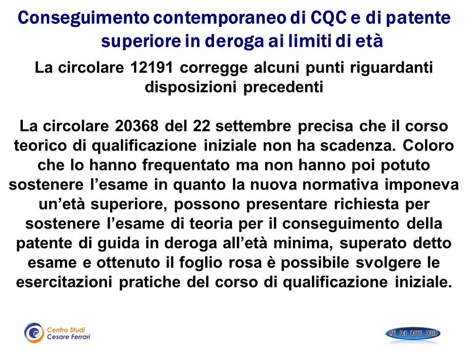 La circolare 12191 corregge alcuni punti riguardanti disposizioni precedenti La circolare 20368 del 22 settembre precisa che il corso teorico di quali